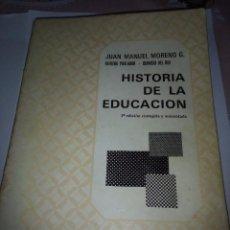 Libros de segunda mano: HISTORIA DE LA EDUCACIÓN. JUAN MANUEL MORENO G. EST23B1. Lote 95596399