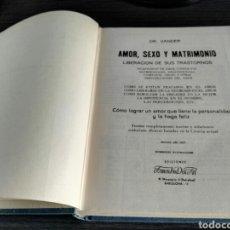Libros de segunda mano: AMOR, SEXO Y MATRIMONIO POR EL DR. VANDER - EDICION AÑO 1967 - NUMEROSAS ILUSTRACIONES. Lote 95698927