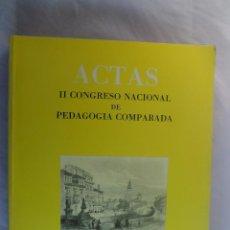 Libros de segunda mano: ACTAS II CONGRESO NACIONAL DE PEDAGOGÍA COMPARADA. GRANADA 1985. Lote 96362907