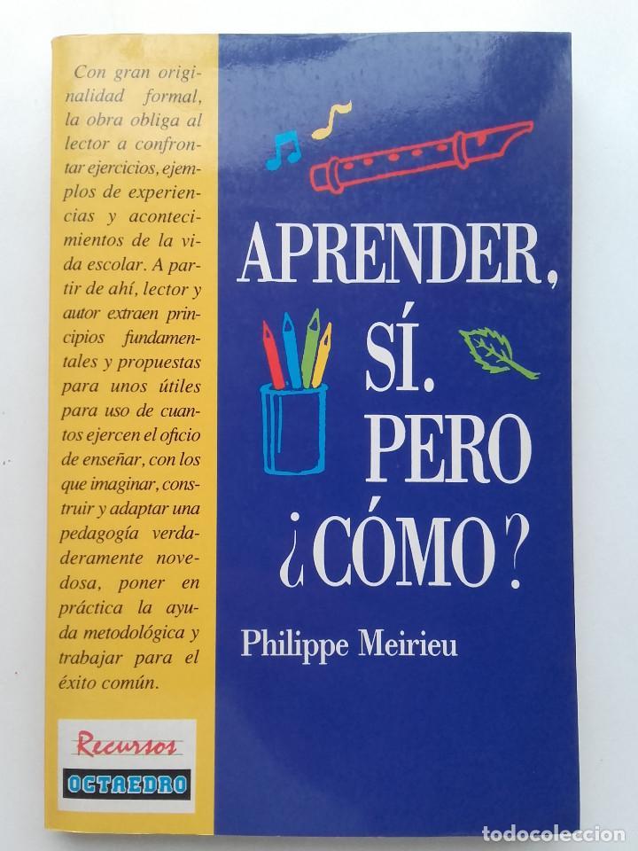 APRENDER, SI. PERO ¿COMO? - PHILIPPE MEIREU - ED. OCATAEDRO (Libros de Segunda Mano - Ciencias, Manuales y Oficios - Pedagogía)