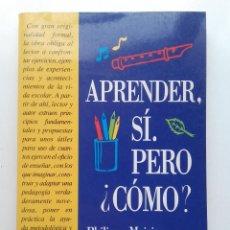 Libros de segunda mano: APRENDER, SI. PERO ¿COMO? - PHILIPPE MEIREU - ED. OCATAEDRO. Lote 96625231