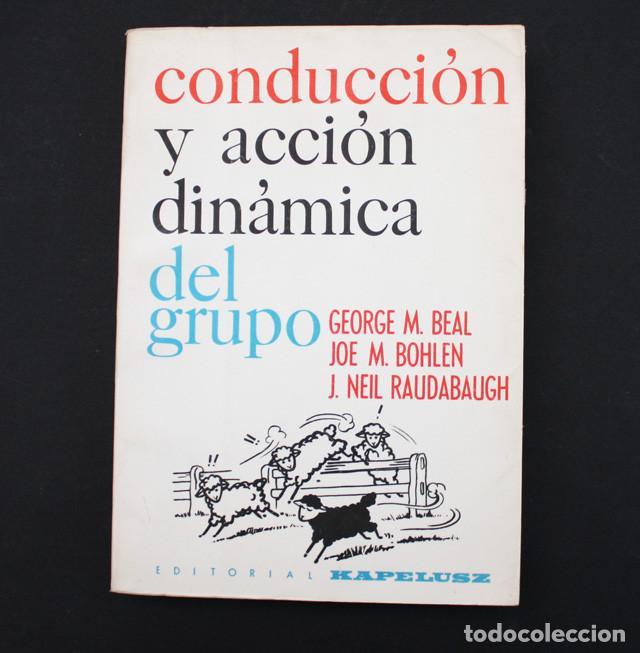 CONDUCCION Y ACCION DINAMICA DEL GRUPO, BEAL BOHLEN Y RAUDABAUGH, KAPELUSZ 1969 332 PAGINAS (Libros de Segunda Mano - Ciencias, Manuales y Oficios - Pedagogía)