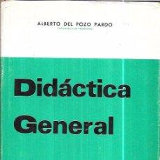 Libros de segunda mano: DIDÁCTICA GENERAL. ALBERTO DEL POZO PARDO. CATEDRÁTICO DE PEDAGOGÍA.HIJOS DE SANTIAGO RODRIGUEZ.1972. Lote 97898271
