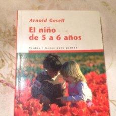 Libros de segunda mano: ANTIGUO LIBRO EL NIÑO DE 5 A 6 AÑOS ESCRITO POR ARNOLD GESELL AÑO 1967 . Lote 98380711