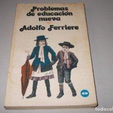 Libros de segunda mano: PROBLEMAS DE EDUCACIÓN NUEVA, ADOLFO FERRIERE. . Lote 98683243