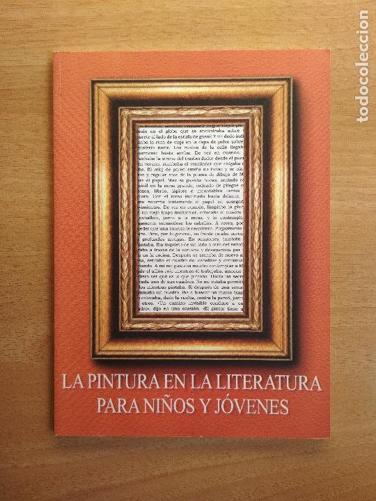 LA PINTURA EN LA LITERATURA PARA NIÑOS Y JÓVENES FUNDACIÓN GERMÁN SÁNCHEZ RUIPÉREZ (Libros de Segunda Mano - Ciencias, Manuales y Oficios - Pedagogía)