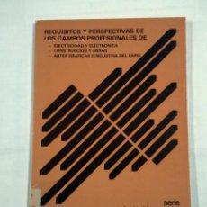 Libros de segunda mano: REQUISITOS Y PERSEPECTIVAS DE LOS PROFESIONALES DE ELECTRICIDAD Y ELECTRONICA. CONSTRUCCION... TDK31. Lote 101125271