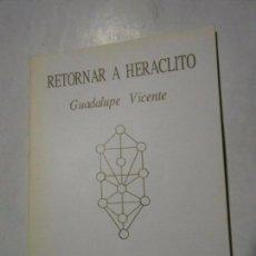 Libros de segunda mano: RETORNAR A HERÁCLITO - EDUCACIÓN / REEDUCACIÓN V - GUADALUPE VICENTE - 1989. Lote 101210643