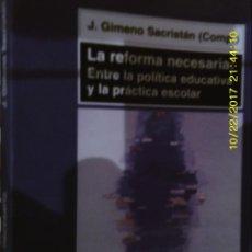 Libros de segunda mano: LIBRO Nº 971 LA REFORMA NECESARIA: ENTRE LA POLITICA EDUCATIVA Y LA PRACTICA ESCOLAR. Lote 101560403
