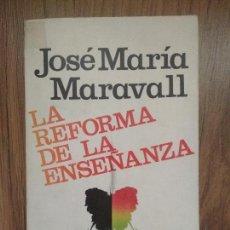 Libros de segunda mano: LA REFORMA DE LA ENSEÑANZA. JOSÉ MARÍA MARAVALL.. Lote 102879347