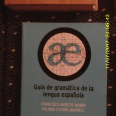 Libros de segunda mano: LIBRO Nº 1226 GUIA DE GRAMATICA DE LA LENGUA ESPAÑOLA DE FCO. MARCOS MARIN Y PALOMA ESPAÑA. Lote 103059251