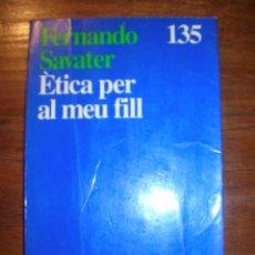 Libros de segunda mano: ÊTICA PER AL MEU FILL. FERNANDO SAVATER. ARIEL 135. 1995.. Lote 103076679