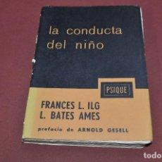 Libros de segunda mano: LA CONDUCTA DEL NIÑO - FRANCES ILG , BATES AMES - PE5. Lote 103147123