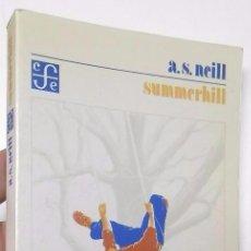 Libros de segunda mano: SUMMERHILL, A.S. NEILL, ED. FONDO DE CULTURA ECÓNOMICA, EDUCACIÓN LIBRE, LIBERTARIA. Lote 103290511
