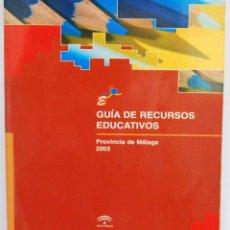 Libros de segunda mano: GUÍA DE RECURSOS EDUCATIVOS. PROVINCIA DE MÁLAGA 2003. Lote 103720123