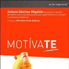 Libros de segunda mano: MOTÍVATE. SANCHEZ-MIGALLON ANDRÉS, ANTONIO. 1 ª EDICIÓN. 2015. Lote 103781019