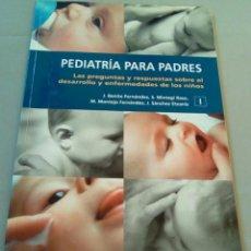 Libros de segunda mano: PEDIATRÍA PARA PADRES (I).- PREGUNTAS Y RESPUESTAS SOBRE EL DESARROLLO Y ENFERMEDADES DE LOS NIÑOS. Lote 103837355