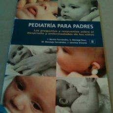 Libros de segunda mano: PEDIATRÍA PARA PADRES (II).- PREGUNTAS Y RESPUESTAS SOBRE EL DESARROLLO Y ENFERMEDADES DE LOS NIÑOS. Lote 103837399