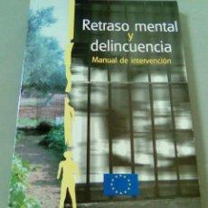 Libros de segunda mano: RETRASO MENTAL Y DELINCUENCIA. MANUAL DE INTERVENCION. Lote 104524951