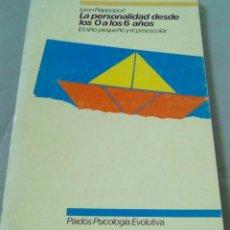 Libros de segunda mano: LA PERSONALIDAD DESDE LOS 0 A LOS 6 AÑOS.-LEON RAPPOPORT.- PAIDÓS PSICOLOGÍA EVOLUTIVA. Lote 104534231