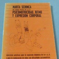 Libros de segunda mano: PSICOMOTRICIDAD, RITMO Y EXPRESION CORPORAL.-MARTA SCHINCA. Lote 104534839