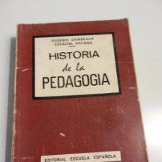 Libros de segunda mano: HISTORIA DE LA PEDAGOGIA EUGENIO DAMSEAUX EZEQUIEL SOLANA ED. ESCUELA ESPAÑOLA 1967.. Lote 105573943