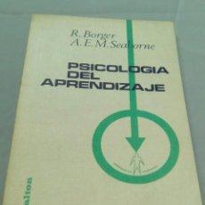 Libros de segunda mano: PSICOLOGIA DEL APRENDIZAJE.- R. BORGER, A.E.M. SEABORNE. Lote 105723875