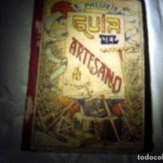 Libros de segunda mano: GUIA DEL ARTESANO. E. PALUCIE. LA GUÍ. A PARA DESCUBRIR INFINIDAD DE ANTIGUOS MANUSCRITOS. 1962.. Lote 106141819