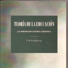 Libros de segunda mano: TEORÍA DE LA EDUCACIÓN, UNA APROXIMACIÓN SISTÉMICO-CIBERNÉTICA - J.M. PUIG ROVIRA. Lote 106941991
