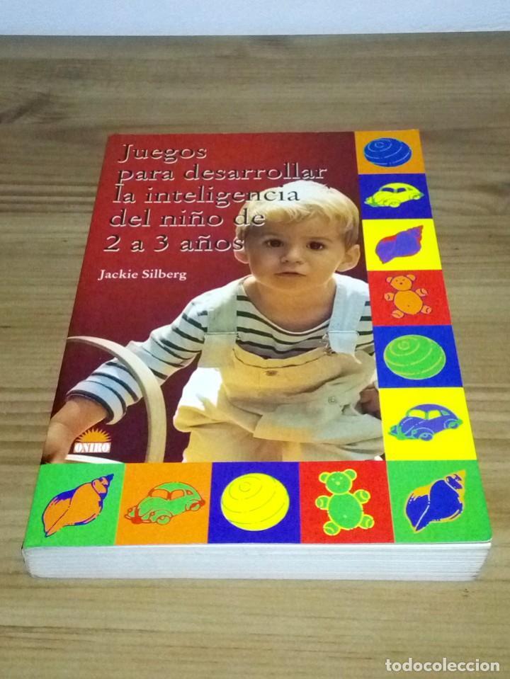 Libros de segunda mano: JUEGOS PARA DESARROLLAR LA INTELIGENCIA DEL NIÑO DE 2 A 3 AÑOS. SILBERG, JACKIE. 1 ª ed. 2002 - Foto 2 - 107176527