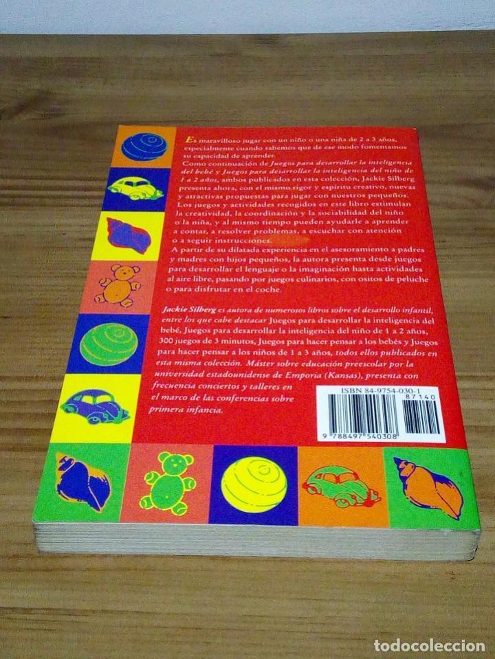 Libros de segunda mano: JUEGOS PARA DESARROLLAR LA INTELIGENCIA DEL NIÑO DE 2 A 3 AÑOS. SILBERG, JACKIE. 1 ª ed. 2002 - Foto 4 - 107176527