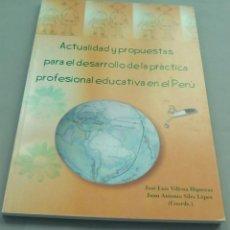 Libros de segunda mano: ACTUALIDAD Y PROPUESTAS PARA EL DESARROLLO DE LA PRACTICA PROFESIONAL EDUCATIVA EN PERU. Lote 107354515