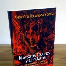Libros de segunda mano: NUESTRAS LOCURAS Y CORDURAS. ROCAMORA BONILLA, ALEJANDRO. SAL TERRAE. 1 ª ED. 2007. Lote 107946431
