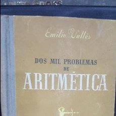 Libros de segunda mano: DOS MIL PROBLEMAS DE ARITMETICA. EMILIO VALLES. I.G SEIX BARRAL HNOS 1947. VER FOTOS. Lote 185691426