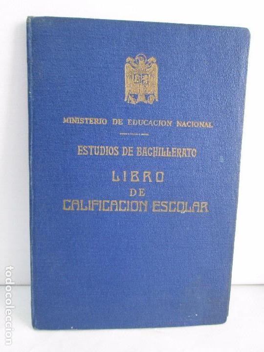 LIBRO DE CALIFICACION ESCOLAR. FRANCISCA MONTERO PÉREZ. ESTUDIOS DE BACHILLERATO.1943/49. (Libros de Segunda Mano - Ciencias, Manuales y Oficios - Pedagogía)