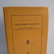 Libros de segunda mano: LAS PIZARRAS VISIGODAS. ISABEL VELAZQUEZ SORIANO. REAL ACADEMIA ESPAÑOLA 2004.. Lote 108443367