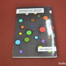 Libros de segunda mano: CONNECTA'T PER APRENDRE , APRENENTATGE SOCIAL I PERSONALITZAT - JORDI JUBANY I VILA - PE6. Lote 108904751