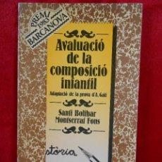 Libros de segunda mano: AVALUACIÓ DE LA COMPOSICIÓ INFANTIL,(SANTI BOLÍBAR Y MONTSERRAT FONS) BARCANOVA 1984- EN CATALÁN . Lote 109253951