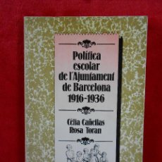 Libros de segunda mano: POLÍTICA ESCOLAR DE L'AJUNTAMENT DE BARCELONA 1916-1936, BARCANOVA 1982- EN CATALÁN. Lote 109254279