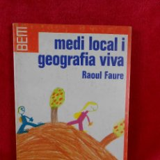 Libros de segunda mano: MEDI LOCAL I GEOGRAFIA VIVA, (RAOUL FAURE) EDITORIAL LAIA 1977 -EN CATALÁN. Lote 109254947