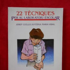 Libros de segunda mano: 22 TÉCNIQUES DE LABORATORI ESCOLAR,(JOSEP CUELLO I ANTÓNIA MARIA VIDAL), GUIX 4 1987 -EN CATALÁN. Lote 109255435