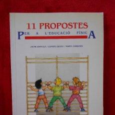 Libros de segunda mano: 11 PROPOSTES PER L'EDUCACIÓ FÍSICA,(BANTULA, BUSTA, Y CARRANZA), GUIX 7 1987 -EN CATALÁN. Lote 109255975