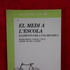 Libros de segunda mano: EL MEDI A L'ESCOLA,(MARGARIDA NADAL I PLA, Y JORDI PUJOL I FORN),GUIX 1983 -EN CATALÁN. Lote 109257619