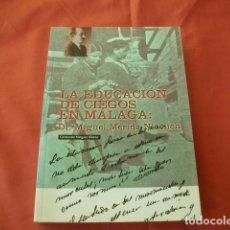 Libros de segunda mano: LA EDUCACIÓN DE CIEGOS EN MÁLAGA: DR. MIGUEL MÉRIDA NICOLICH - POR CONSTANCIO MÍNGUEZ ÁLVAREZ. Lote 109270323