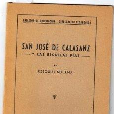 Libros de segunda mano: SAN JOSÉ DE CALASANZ Y LAS ESCUELAS PÍAS - SOLANA, EZEQUIEL. Lote 109226470
