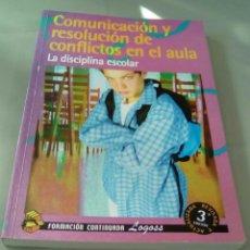 Libros de segunda mano: COMUNICACION Y RESOLUCION DE CONFLICTOS EN EL AULA. Lote 109334907