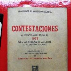 Libros de segunda mano: CONTESTACIONES AL CUESTIONARIO OFICIAL DE OPOSICIONES AL MAGISTERIO NACIONAL DE 1953. Lote 109446991