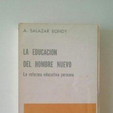 Livres d'occasion: LA EDUCACIÓN DEL HOMBRE NUEVO, LA REFORMA EDUCATIVA PERUANA - A. SALAZAR BONDY. Lote 110124671