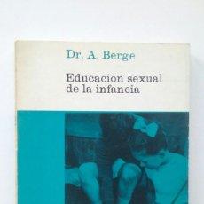 Libros de segunda mano: LA EDUCACIÓN SEXUAL DE LA INFANCIA - DR. A. BERGE. Lote 110251487