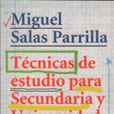 Libros de segunda mano: TÉCNICAS DE ESTUDIO PARA SECUNDARIA Y UNIVERSIDAD - MIGUEL SALAS PARRILLA / MUNDI-3026. Lote 110430275